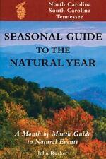 Seasonal Guide to the Natural Year--North Carolina, South Carolina, Te-ExLibrary