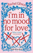 I'm in No Mood for Love by Rachel Gibson (Paperback, 2006)