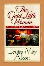 The Quiet Little Woman: A Christmas Story Alcott 1999 Children Illustrated