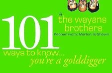 101 Ways to Know You're a Golddigger by Shawn Wayans, Marlon Wayans and...