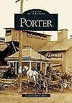 Porter (New York) by Suzanne Simon Dietz (2005) Images of America Series