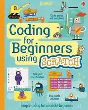 Coding for Beginners Using Scratch by Louie Stowell, Rosie Dickins, Jonathan Mel