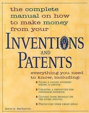 The Complete Manual on How to Make Money from Your Inventions and Patents by Bar