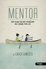 Mentor Member Book : How along-The-Way Discipleship Will Change Your Life by...