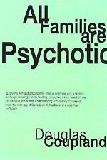 All Families Are Psychotic: A Novel Coupland, Douglas Paperback