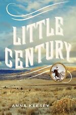 NEW - Little Century: A Novel by Keesey, Anna