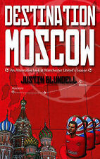 Destination Moscow: An Alternative Look at Manchester United's Season,Blundell,