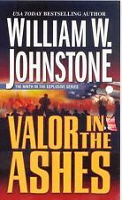 Ashes: Valor in the Ashes by William W. Johnstone (2008, Paperback)