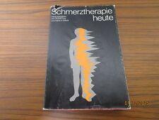 Taschenbuch - Schmerztherapie heute - von Rudolf Frey + Hans H. Wick - 1974 /S91