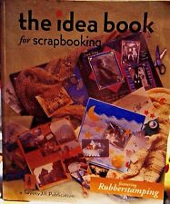 The Idea Book for Scrapbooking Rubber Stamping 1000 Tips Ideas Jill Haglund NEW