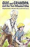 Gus and Grandpa: Gus and Grandpa and the Two-Wheeled Bike by Claudia Mills...