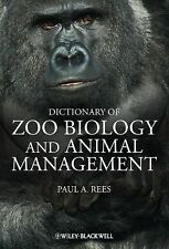 A Dictionary of Zoo Biology and Animal Management: ..., Rees, Paul A. 0470671475