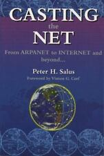 Casting the Net: From ARPANET to INTERNET and Beyond