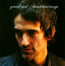 Grand Mal, Clandestine Songs, Excellent