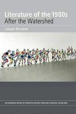 Literature of the 1980s: v. 9: After the Watershed (Edinburgh History of Twentie