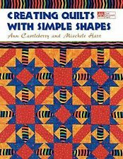 Creating Quilts with Simple Shapes by Mischele Hart and Ann Castleberry...