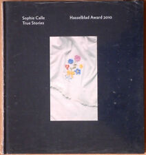 Sophie CALLE. True Stories. Hasselblad Award 2010. E.O.
