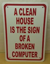 "CLEAN HOUSE BROKEN COMPUTER NOVELTY 7""X10"" SIGN OFFICE DEN FACEBOOK DECOR"