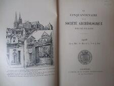 Le cinquentenaire de la Société archéologique d'Eure-et-Loir Chartres 1906