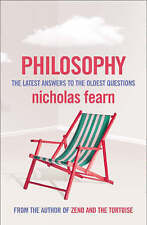 Philosophy: The Latest Answers to the Oldest Questions by Nicholas Fearn...