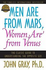 Men Are from Mars Women Are from Venus: The Classic Guide to Understanding th...