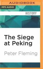 The Siege at Peking by Peter Fleming (2016, MP3 CD, Unabridged)