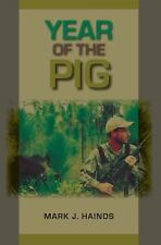 Year of the Pig by Mark J. Hainds (2011, Paperback)