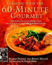Cooking with the 60-Minute Gourmet: 300 Rediscovered Recipes from Pierre Franey'