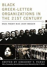 Black Greek-Letter Organizations in the Twenty-First Century : Our Fight Has...