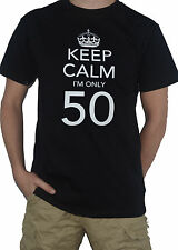 NEW Keep Calm I`m Only 50 -  Funny T-SHIRT! (50th Birthday Gift / Present Top)