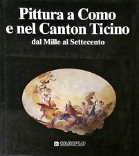 PITTURA A COMO E NEL CANTON TICINO DAL MILLE AL SETTECENTO - CARIPLO, 1994
