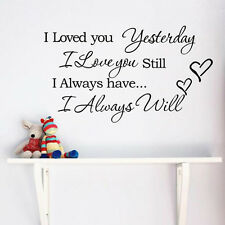 Loved You YESTERDAY I Love You STILL ALWAYS WILL Quote Vinyl Wall Decal Stickers