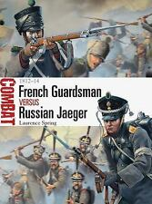 French Guardsman vs Russian Jaeger : 1812-14 by Laurence Spring (2013,...