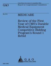 Medicare: Review of the First Year of CMS's Durable Medical Equipment...