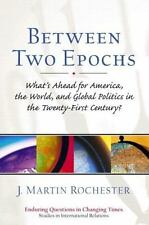 Between Two Epochs: What's Ahead for America, the World, and Global Politics in