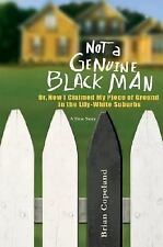 Not a Genuine Black Man: Or, How I Claimed My Piece of Ground in the L-ExLibrary