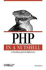 In a Nutshell (o'Reilly): PHP in a Nutshell by Paul Hudson (2005, Paperback)