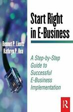 Start Right in E-Business : A Step-by-Step Guide to Successful E-Busin-ExLibrary