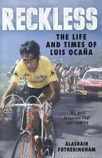 Reckless : The Life and Times of Luis Ocana by Alasdair Fotheringham (2014,...
