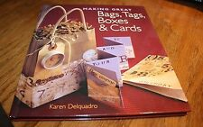 Making great Bags, Tags Boxes and Cards Karen Delquadro (SR)