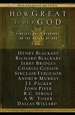 How Great Is Our God : Timeless Daily Readings on the Nature of God by R. C....