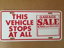"Vehicle Stops At Garage Sales  Funny Novelty License Plate Auto Car Tag 6"" x 12"""