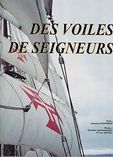 DES VOILES DE SEIGNEURS - BATEAUX A VOILE - LIVRE CHAMPION GRAND FORMAT