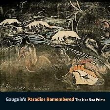 Gauguin's Paradise Remembered : The Noa Noa Prints by Alastair Wright and Calvin