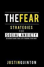 The Fear : Strategies for Social Anxiety and Other Fears That Life Throws...