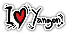 I Love Yangon Myanmar Slogan Car Bumper Sticker Decal 6'' x 3''