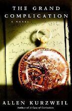 The Grand Complication: A Novel, , Kurzweil, Allen, Very Good, 2001-08-01,