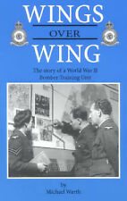 WINGS OVER WING-THE STORY OF A WWII BOMBER TRAINING UNIT