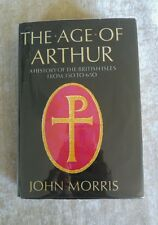 The Age of Arthur: History of British Isles 350 to 650 John Morris Vtg HCDJ 1973