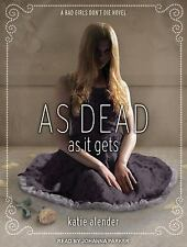 Bad Girls Don't Die: As Dead As It Gets 3 by Katie Alender (2015, MP3 CD,...